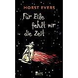 """F�r Eile fehlt mir die Zeitvon """"Horst Evers"""""""