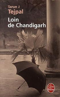 Loin de Chandigarh par Tarun J. Tejpal