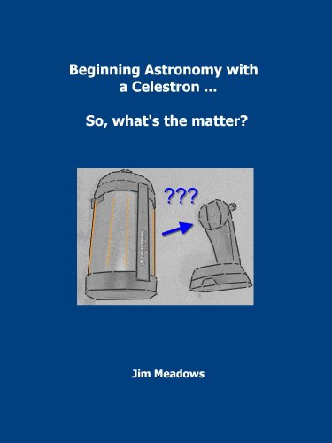 Beginning Astronomy With A Celestron ... So, What'S The Matter?