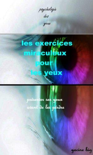 Couverture du livre les exercices miraculeux pour les yeux