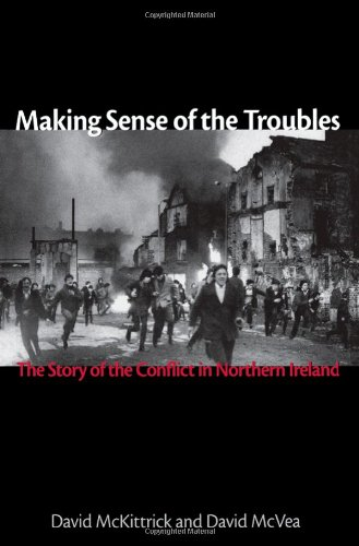 Making Sense of the Troubles: The Story of the Conflict...