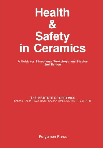 Health and Safety in Ceramics: A Guide for Educational Workshops and Studios by Pergamon