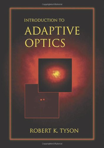 Introduction To Adaptive Optics (Spie Tutorial Texts In Optical Engineering Vol. Tt41)