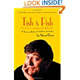 Tish and Pish: A delicious collection of sumptious gorgiosities: How to be of a Speakingness Like Stephen Fry