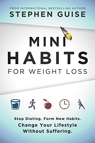 mini-habits-for-weight-loss-stop-dieting-form-new-habits-change-your-lifestyle-without-suffering