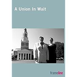 A Union in Wait