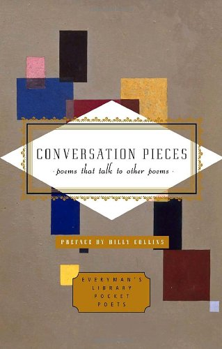 Conversation Pieces: Poems That Talk to Other Poems (Everyman's Library Pocket Poets)