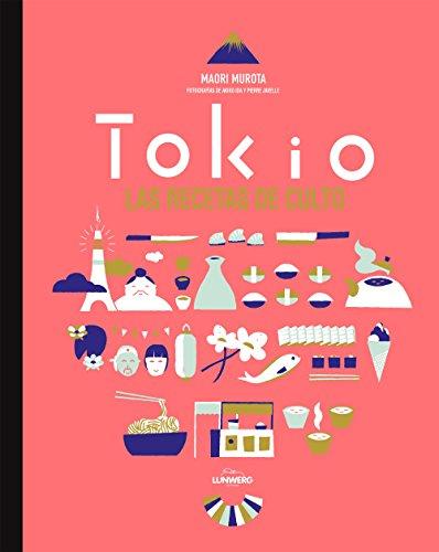 Tokio. Las Recetas De Culto (Gastronomia)