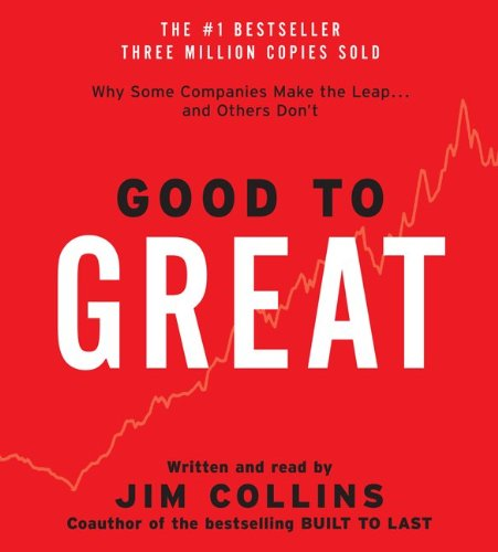 Good to Great CD  Why Some Companies Make the Leap...And Others Don't, Jim Collins; Jim Collins