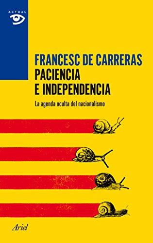 Paciencia e independencia: La agenda oculta del nacionalismo