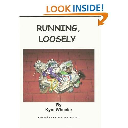 RUNNING LOOSELY Kym Wheeler