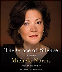 By Michele Norris: The Grace of Silence: A Memoir [Audiobook] Audio CD