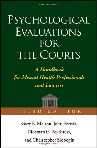 Psychological Evaluations for the Courts, Third Edition: A Handbook for Mental Health Professionals and Lawyers