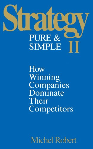 Strategy Pure & Simple II: How Winning Companies Dominate Their Competitors: No. 2