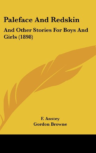 Paleface and Redskin: And Other Stories for Boys and Girls (1898)