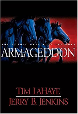 Armageddon: The Cosmic Battle of the Ages (Left Behind #11) written by Tim F. LaHaye