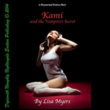 Kami and The Vampire's Secret (       UNABRIDGED) by Lisa Myers Narrated by Layla Dawn