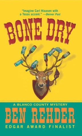 Bone Dry: A Blanco County, Texas, Novel, Ben Rehder