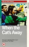 When The Cat's Away [VHS]
