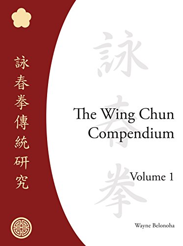 The Wing Chun Compendium, Volume One [Belonoha, Wayne] (Tapa Dura)