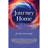 Journey Home: An exploration of our inner and outer identity ~ Jennifer Kavanagh