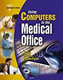 echange, troc Nita Rutkosky - Using Computers in the Medical Office: Microsoft Word, Excel, and PowerPoint 2003
