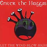 Let the Wind Blow High Enter The Haggis