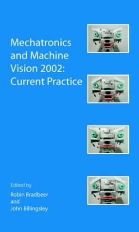 Mechatronics and Machine Vision 2002: Current Practice