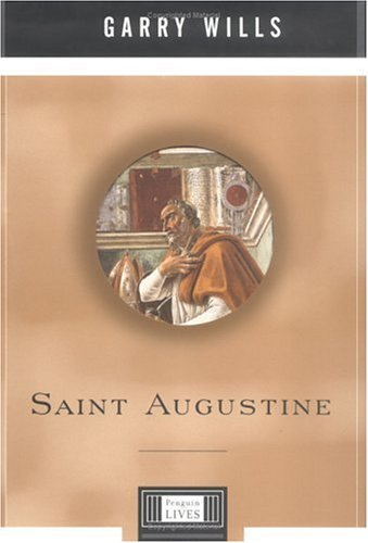 Saint Augustine: A Penguin Life (Penguin Lives), GARRY WILLS