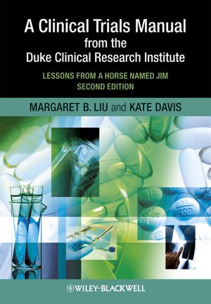 A Clinical Trials Manual From The Duke Clinical Research...