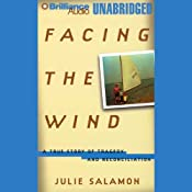 Facing the Wind: The True Story of Tragedy and Reconciliation | [Julie Salamon]