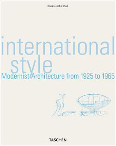 International Style : Modernist Architecture from 1925 to 1965, HASAN-UDDIN KHAN