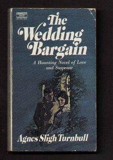 THE WEDDING BARGAIN, Agnes Sligh Turnbull