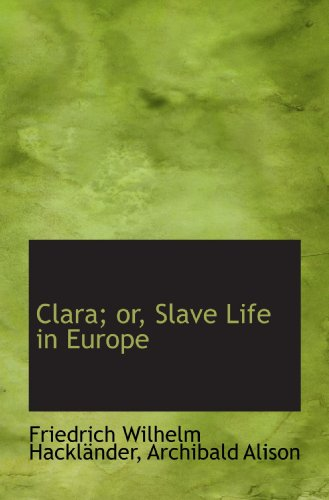 Clara; or, Slave Life in Europe