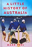 A Little History of Australia (0522853323) by Mark Peel