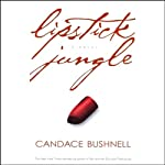 Lipstick Jungle: A Novel | Candace Bushnell