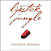 Lipstick Jungle: A Novel | [Candace Bushnell]
