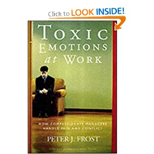 toxic emotions at work Toxic emotions at work and what you can do about them [peter j frost] on amazoncom free shipping on qualifying offers based on extensive research and rich examples, frost makes a business case for why emotions matter in the workplace and the tangible price organizations pay for ignoring them.