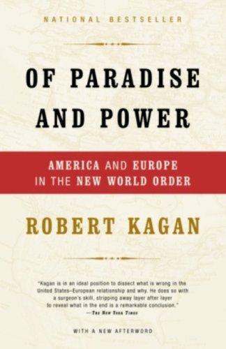 Robert Kagan - Of Paradise and Power