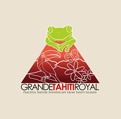 楽園タヒチに癒されるホリスティックCD ~ GRANDE TAHITI ROYAL