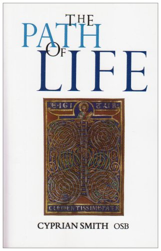 Image of Path of Life, The: Benedictine Spirituality for Monks and Lay People