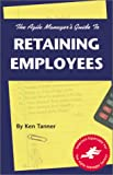 img - for Agile Manager's Guide to Retaining Employees (The Agile Manager Series) book / textbook / text book