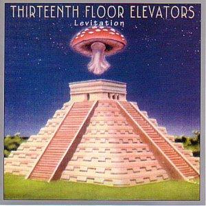 13th floor elevators levitation music for 13th floor elevators songs