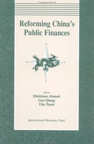 Reforming China's Public Finances: Papers Presented at a Symposium Held in Shanghai, China, October 25-28, 1993