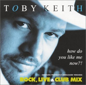 Toby Keith - How do you like me know - Zortam Music