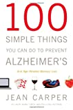 Read 100 Simple Things You Can Do to Prevent Alzheimer's and Age-Related Memory Loss on-line