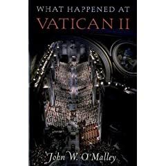 What Happened at Vatican II by John W. O'Malley