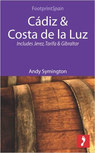 Cádiz & Costa de la Luz: Includes Jerez, Tarifa & Gibraltar (Footprint Focus)
