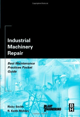 Ricky Smith - Industrial Machinery Repair: Best Maintenance Practices Pocket Guide