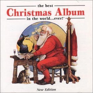 The Best Christmas Album In The World ... Ever! (New Edition)